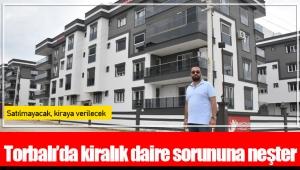 Torbalı'da kiralık daire sorununa neşter