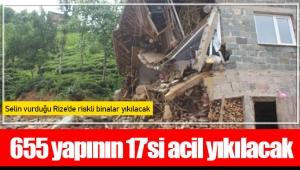 655 yapının 17'si acil yıkılacak