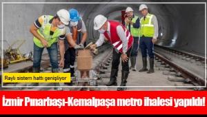 İzmir Pınarbaşı-Kemalpaşa metro ihalesi yapıldı!
