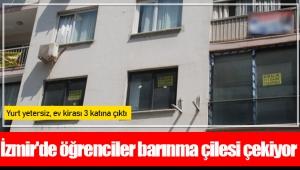 İzmir'de öğrenciler barınma çilesi çekiyor