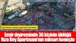 İzmir depreminde 36 kişinin öldüğü Rıza Bey Apartmanı'nın mimarı konuştu