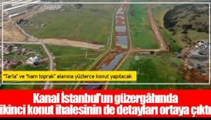 Kanal İstanbul'un güzergâhında ikinci konut ihalesinin de detayları ortaya çıktı