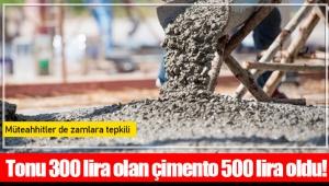 Müteahhitler de zamlara tepkili: Tonu 300 lira olan çimento 500 lira oldu!