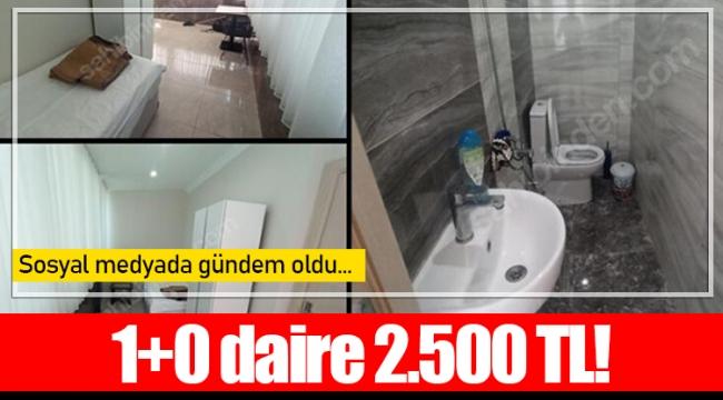 Sosyal medyada gündem oldu... 1+0 daire 2.500 TL!