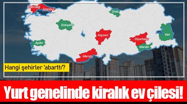 Yurt genelinde kiralık ev çilesi! Hangi şehirler 'abarttı'?