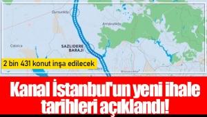Kanal İstanbul'un yeni ihale tarihleri açıklandı!
