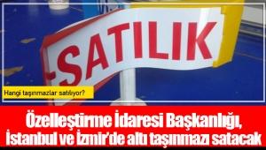Özelleştirme İdaresi Başkanlığı, İstanbul ve İzmir'de altı taşınmazı satacak